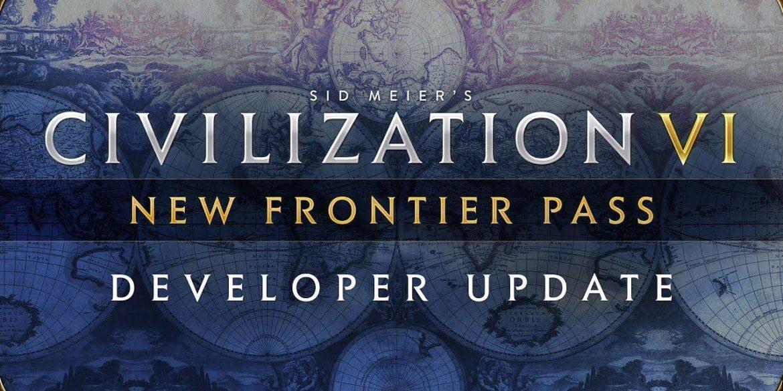 Civilization 6 Beri Kamu DLC Terbaru Tiap Dua Bulan Dengan New Frontier Pass